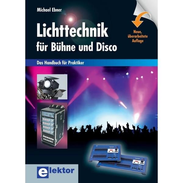 Lichttechnik für Bühne und Disco - Neuauflage